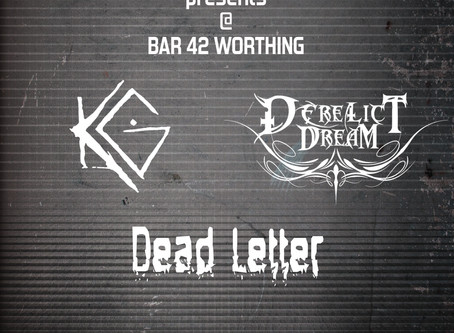 Derelict Dream//Kicking Graves//Dead Letter @Bar 42 Worthing