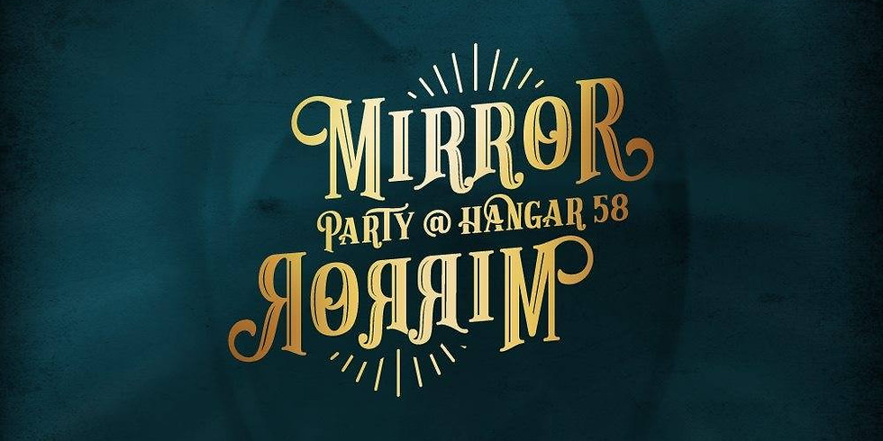 PARTY@HANGAR58 - Mirror Mirro New Year 2019