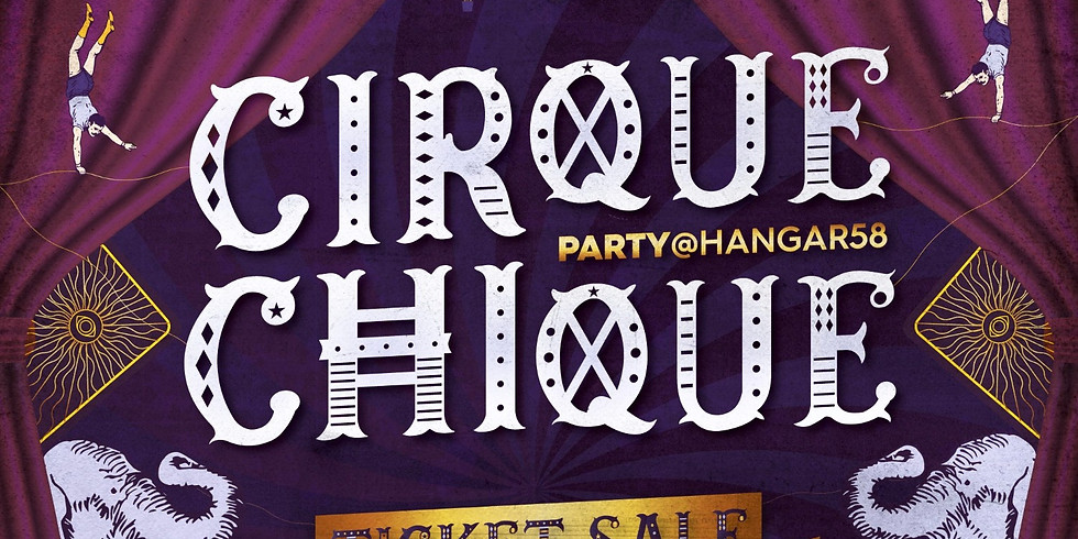 PARTY@HANGAR58 - Cirque Chique New Year 2019