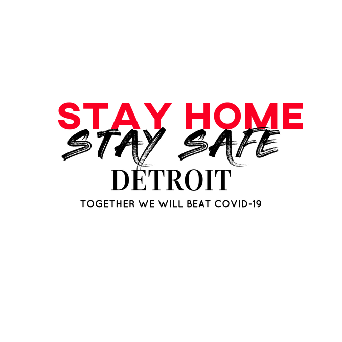 Stay Home Stay Safe Detroit