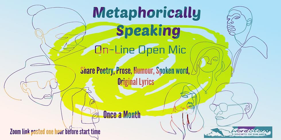 Metaphorically Speaking On-line Open Mic
