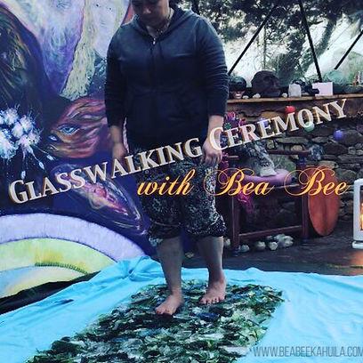 Glasswalking with Bea Bee Kahuila