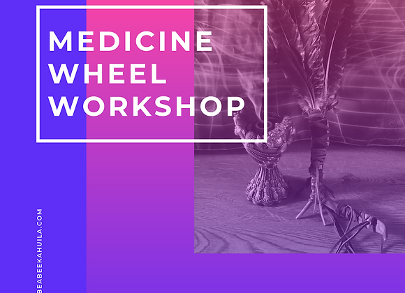 Bee Your Medicine Wheel- one day workshop