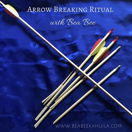 Arrow Break Ritual with Bea Bee Kahuila