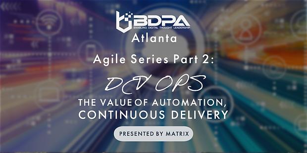 BDPA Atlanta - Agile Session 2 - Dev Ops