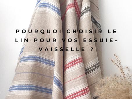 Pourquoi choisir le lin pour vos essuie-vaisselle (torchons de cuisine) ?