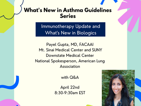 Asthma Guidelines Series Update Part 2: Immunotherapy Update and What's new In Biologics