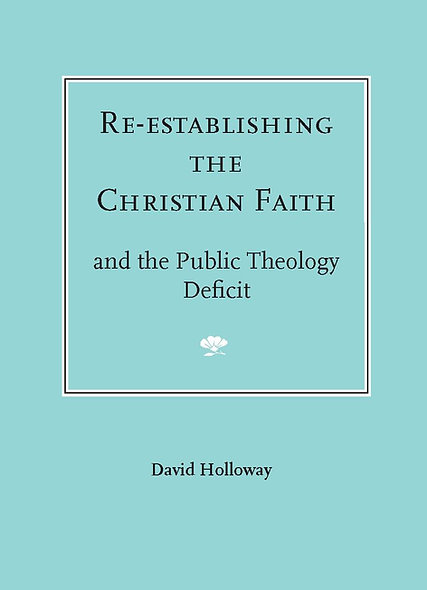 Re-establishing the Christian Faith - and the public theology deficit