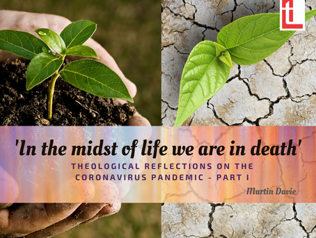 'In the midst of life, we are in death' – theological reflections on the coronavirus pandemic.