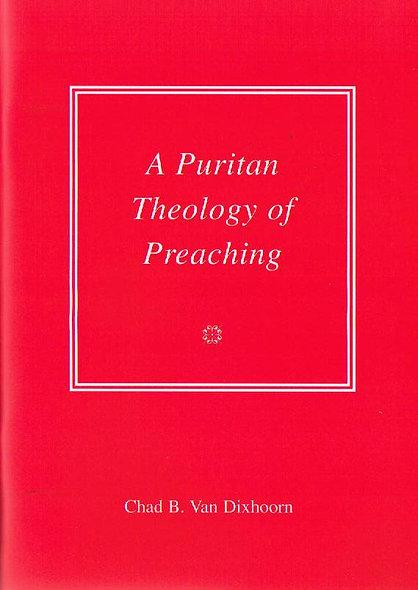 A Puritan Theology of Preaching