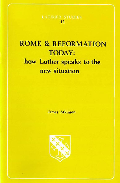 Rome & Reformation Today: How Luther Speaks to the New Situation