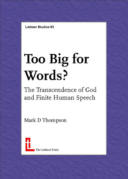 Too Big for Words: The Transcendence of God and Finite Human Speech