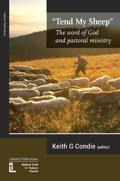 'Tend My Sheep': The word of God and pastoral ministry