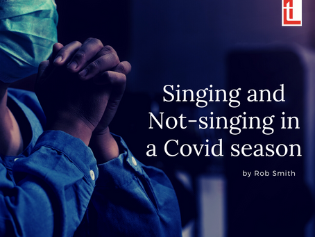 Singing and Not-singing in a Covid season