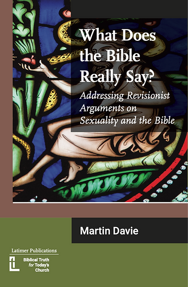What does the Bible really say? Addressing Revisionist Arguments on Sexuality..