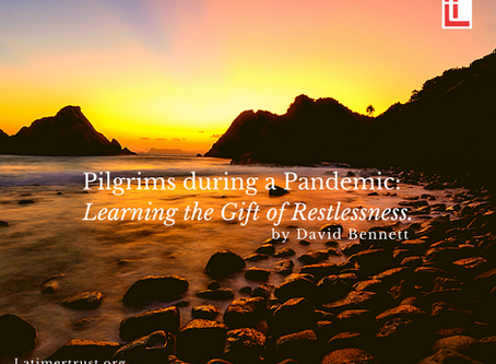 Pilgrims during a Pandemic: Learning the Gift of Restlessness.