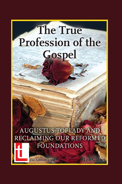 The True Profession of the Gospel: Augustus Toplady