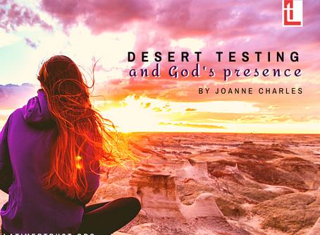 Desert Testing and God's presence