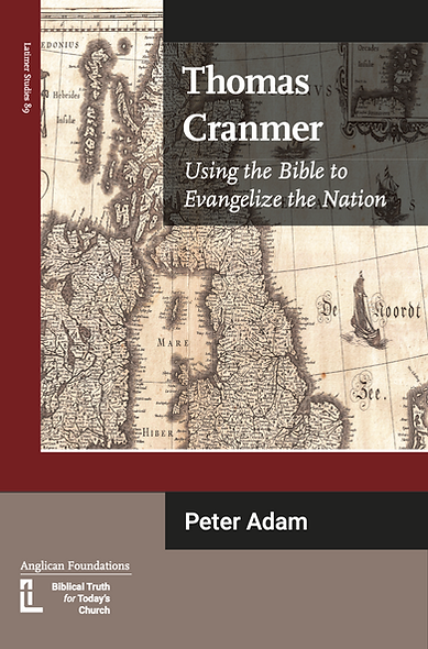 Thomas Cranmer. Using the Bible to Evangelize the Nation