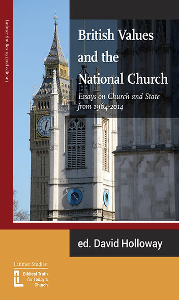 British Values and the National Church: Essays on Church & State from 1964-2014