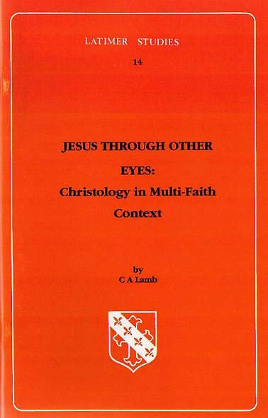 Jesus Through Other Eyes: Christology in Multi-Faith Context