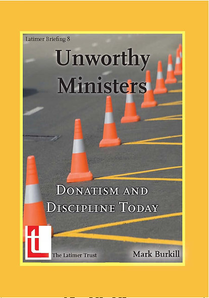 Unworthy Ministers: Donatism and Discipline Today