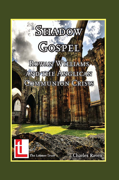 Shadow Gospel: Rowan Williams and the Anglican Communion Crisis
