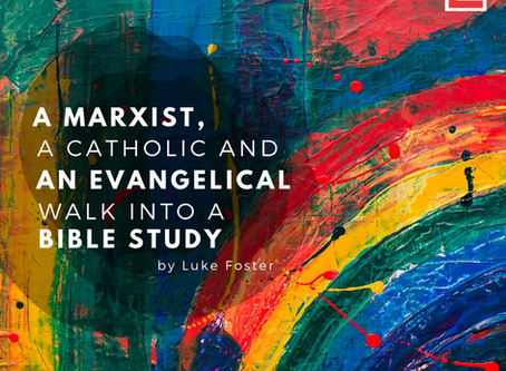 A Marxist, a Catholic and an Evangelical walk into a Bible Study...