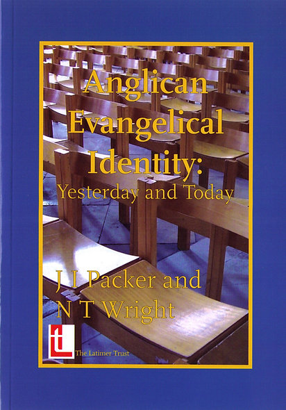 Anglican Evangelical Identity: Yesterday and Today