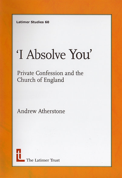 I Absolve You: Private Confession and the Church of England