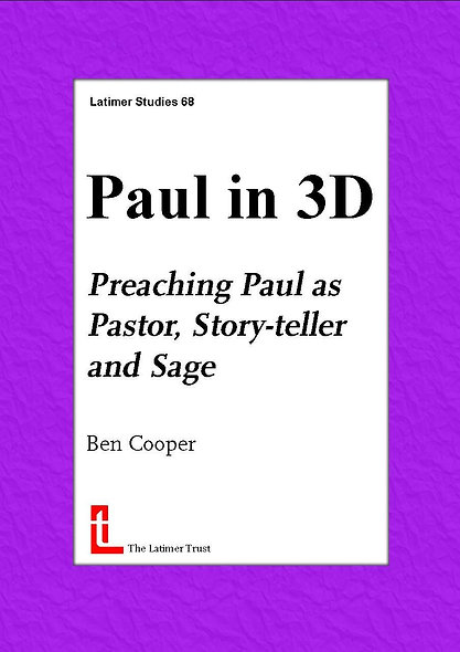 Paul in 3D: Preaching Paul as Pastor, Story-teller and Sage