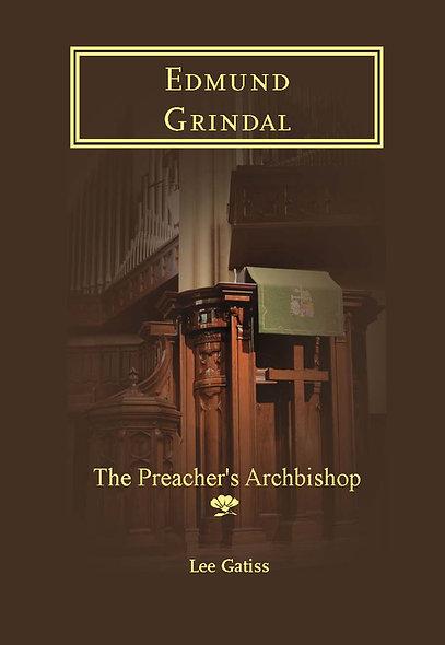 Edmund Grindal: The Preacher's Archbishop