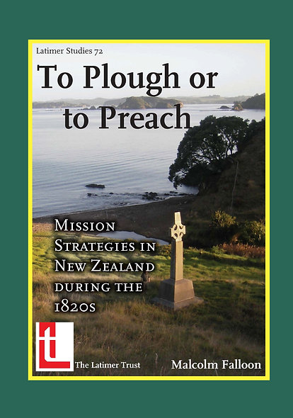 To Plough or to Preach: Mission Strategies in New Zealand during the 1820s