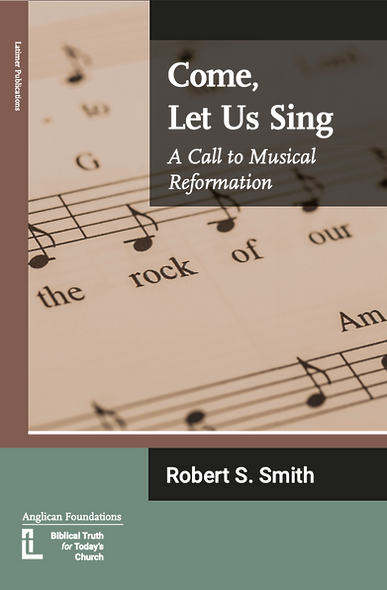 Come, let us sing. A call to musical reformation.