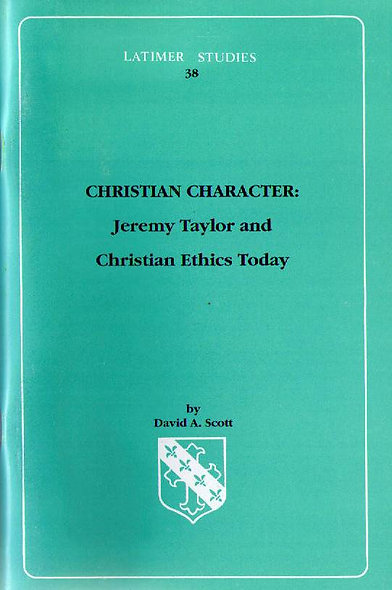Christian Character: Jeremy Taylor and Christian Ethics Today