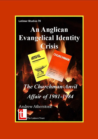 An Anglican Evangelical Identity Crisis: The Churchman-Anvil Affair of 1981-1984