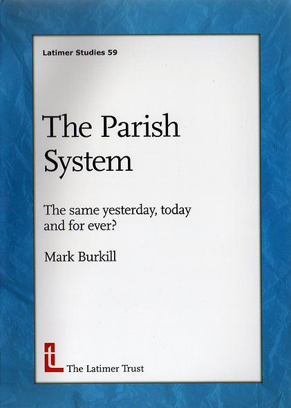 The Parish System: The Same Yesterday, Today and Forever?