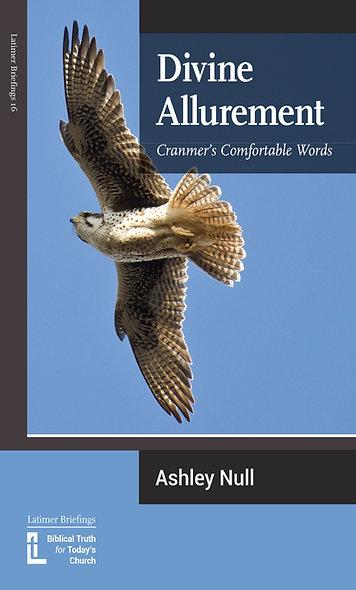 Divine Allurement: Cranmer's Comfortable Words