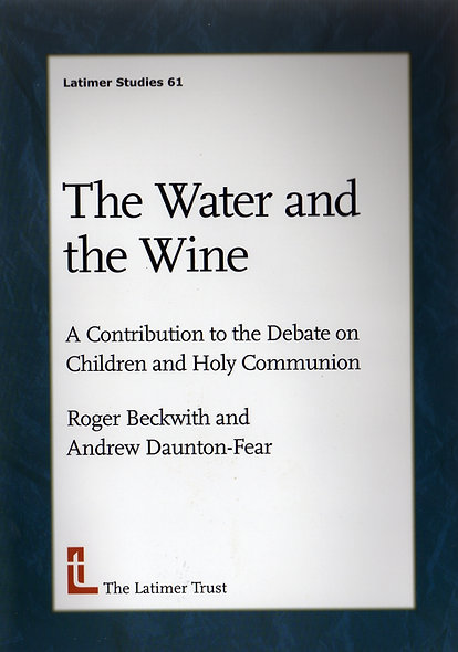 The Water and The Wine: Contribution to the Debate on Children & Holy Communion