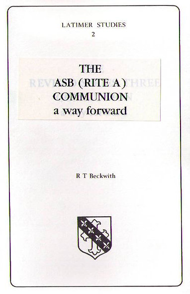 The ASB Rite A Communion - A Way Forward