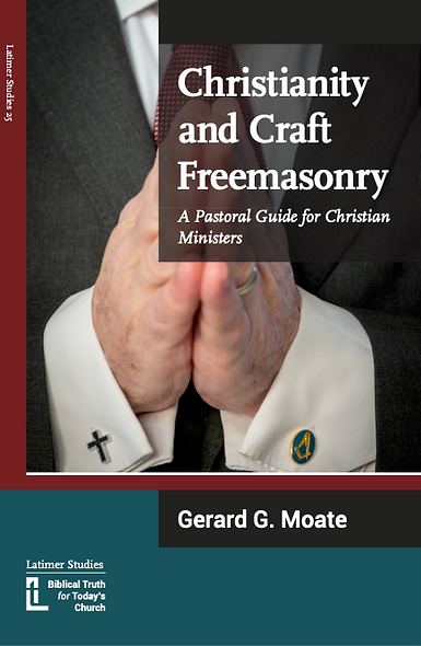 Christianity and Craft Freemasonry - A Pastoral Guide for Christian Ministers