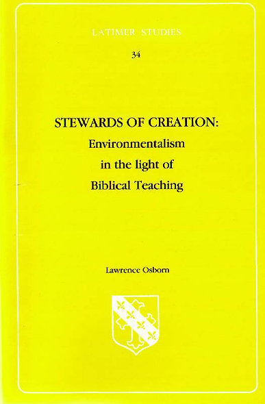 Stewards of Creation: Environmentalism in the light of Biblical Teaching