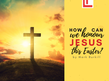 How can we honour Jesus this Easter?