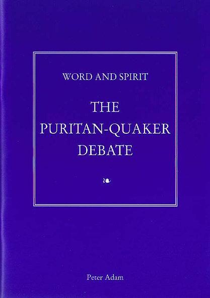 Word and Spirit: The Puritan-Quaker Debate