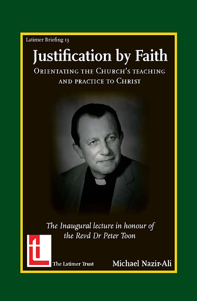 Justification By Faith: Orientating the Church's Teaching and Practice to Christ