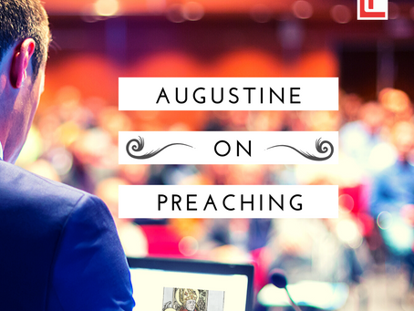Augustine on Preaching