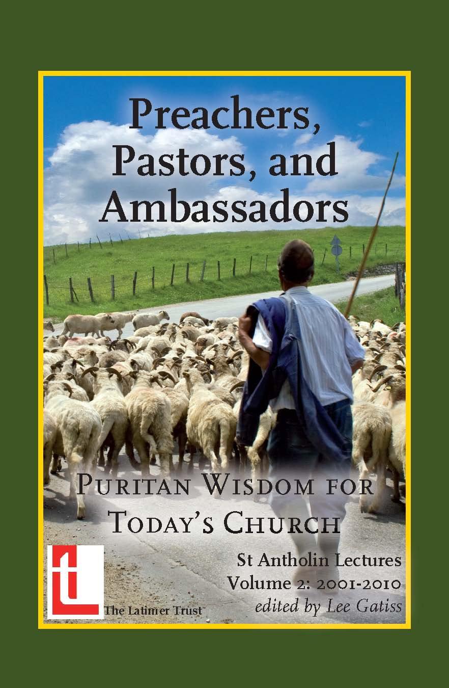 Preachers, Pastors, and Ambassadors: Puritan Wisdom for Today's Church |  Latimer Trust