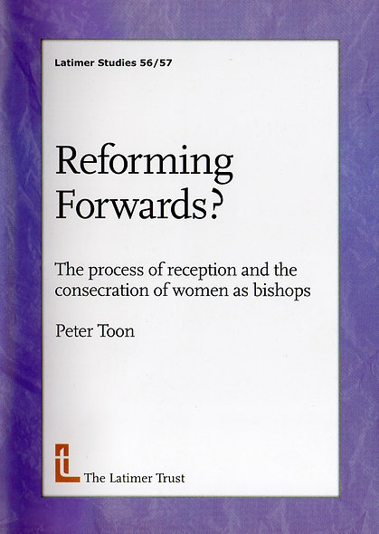 Reforming Forwards? The Process of Reception & Consecration of Women as Bishops