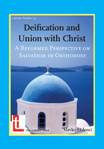 Deification & Union with Christ: Reformed Perspective on Salvation in Orthodoxy