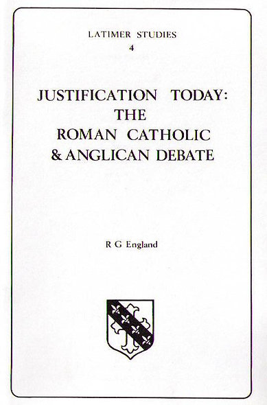 Justification Today: The Roman Catholic & Anglican Debate